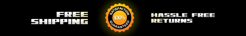 Free Shipping, Satisfaction Guaranteed, Hassle Free Returns