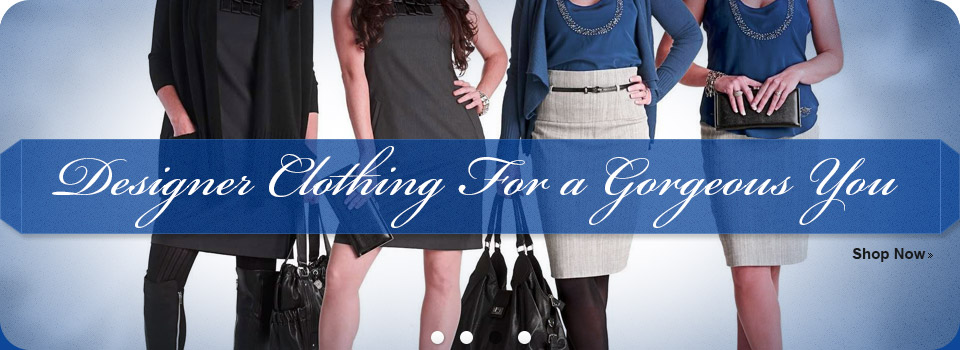 Designer Clothing for a Gorgeous You - Shop Now