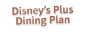 Disneys Plus Dining Plan