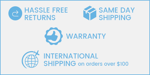 Hassle Free Returns, Same Day Shipping, Warranty, International Shipping on orders over $100