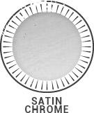 Satin Chrome