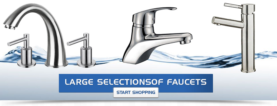 Large Selection of Faucets - Start Shopping