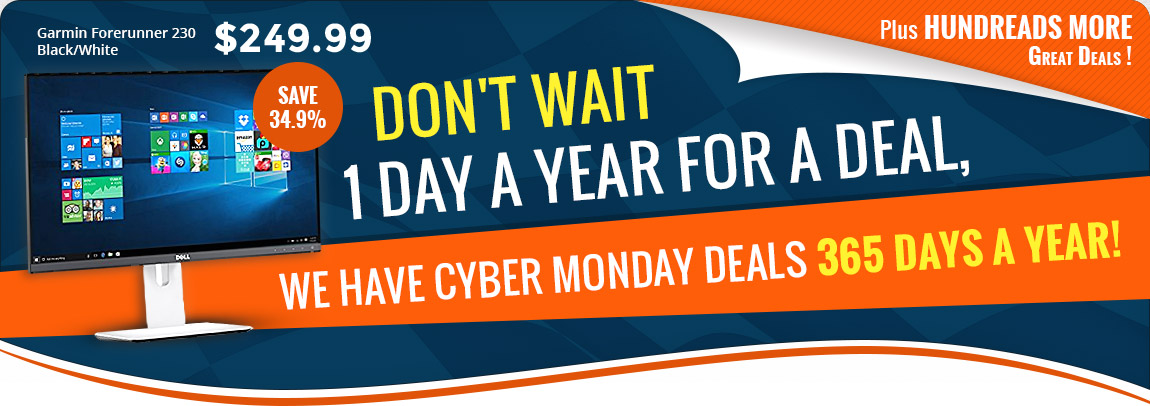 Cyber Monday Deals 365 Days a Year!