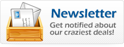 Newsletter - Get notified about our craziest deals