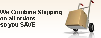 We combine shipping on all orders so you SAVE