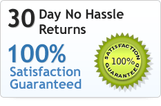 30 Day No Hassle Returns, 100% Satisfaction Guaranteed