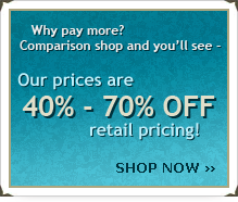 Why pay more? Our prices are 40 percent to 70 percent off retail pricing