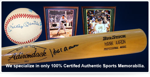 We specialize in only 100 percent Certified Authentic Sports Memorabilia