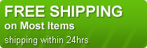 Free Shipping on Most Items - Ships within 24 Hours